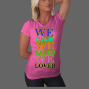 we came, raved,loved multi color