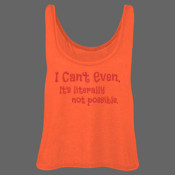 I Can't Even - Ladies' Flowy Boxy Tank